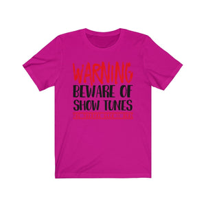 Warning Beware Of Show Tunes The Theatre Geek Is Here - Unisex Jersey Short Sleeve Tee Berry / Xs Men Women T-Shirt