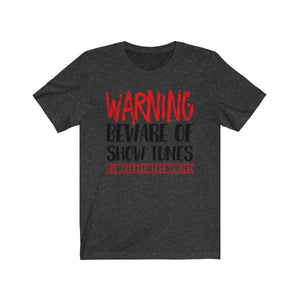 Warning Beware Of Show Tunes The Theatre Geek Is Here - Unisex Jersey Short Sleeve Tee Dark Grey Heather / Xs Men Women T-Shirt