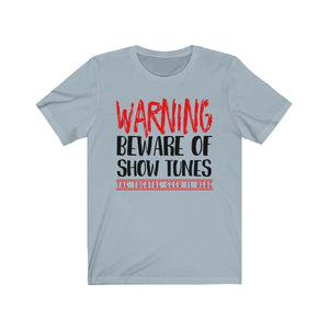 Warning Beware Of Show Tunes The Theatre Geek Is Here - Unisex Jersey Short Sleeve Tee Light Blue / Xs Men Women T-Shirt
