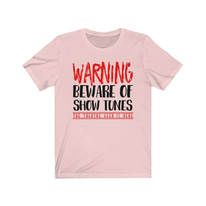 Warning Beware Of Show Tunes The Theatre Geek Is Here - Unisex Jersey Short Sleeve Tee Soft Pink / Xs Men Women T-Shirt