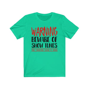 Warning Beware Of Show Tunes The Theatre Geek Is Here - Unisex Jersey Short Sleeve Tee Teal / Xs Men Women T-Shirt