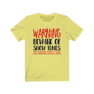 Warning Beware Of Show Tunes The Theatre Geek Is Here - Unisex Jersey Short Sleeve Tee Yellow / Xs Men Women T-Shirt