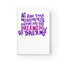 We Are The Music Makers And We Are The Dreamers Of Dreams (Willy Wonka) - Journal - Blank Paper Products