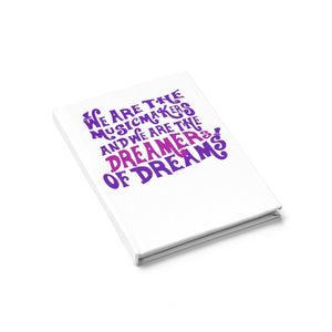 We Are The Music Makers And We Are The Dreamers Of Dreams (Willy Wonka) - Journal - Ruled Line Journal Paper Products