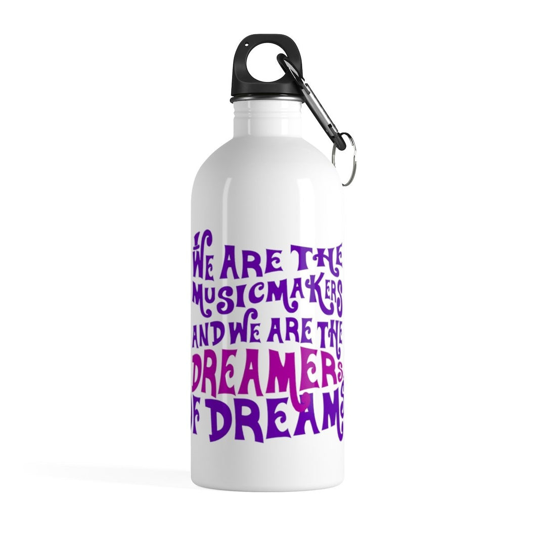 We Are The Music Makers And We Are The Dreamers Of Dreams (Willy Wonka) - Stainless Steel Water Bottle 14Oz Mug
