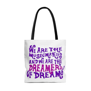We Are The Music Makers And We Are The Dreamers Of Dreams (Willy Wonka) - Tote Bag Bags