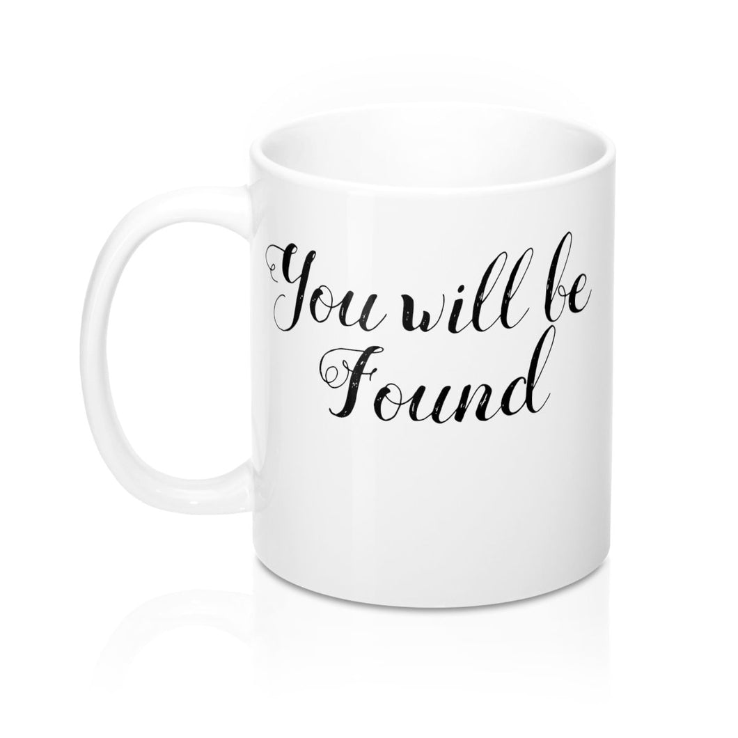 You Will Be Found - Mugs 11Oz Mug