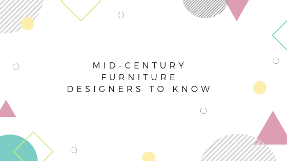 Top Mid-Century Modern Furniture Designers To Know
