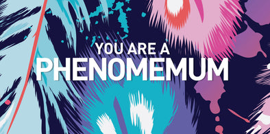 Phenomemum - It's not me, it's you.