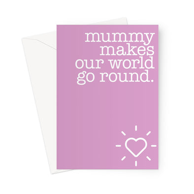 Mummy makes our world go round Greeting Card (Free Shipping)