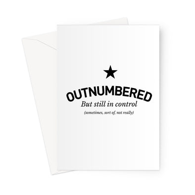 Outnumbered - but still in control Greeting Card (Free Shipping)