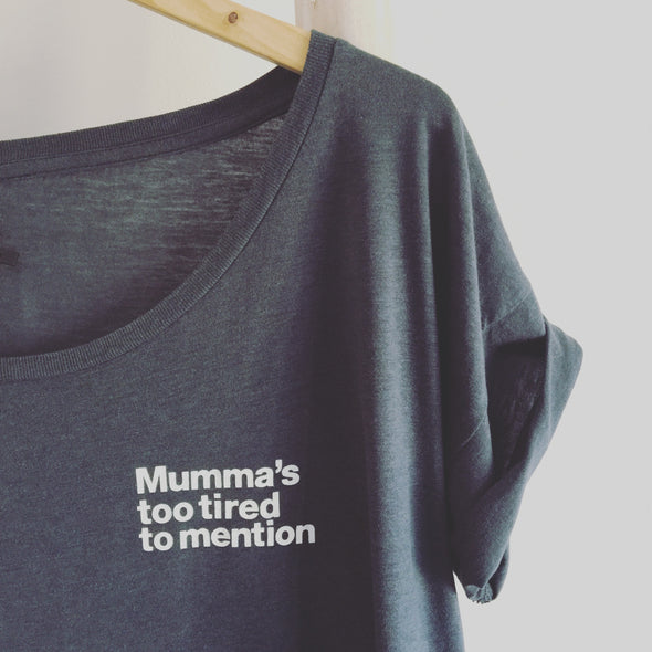Mumma's too tired - Relaxed Fit Tee