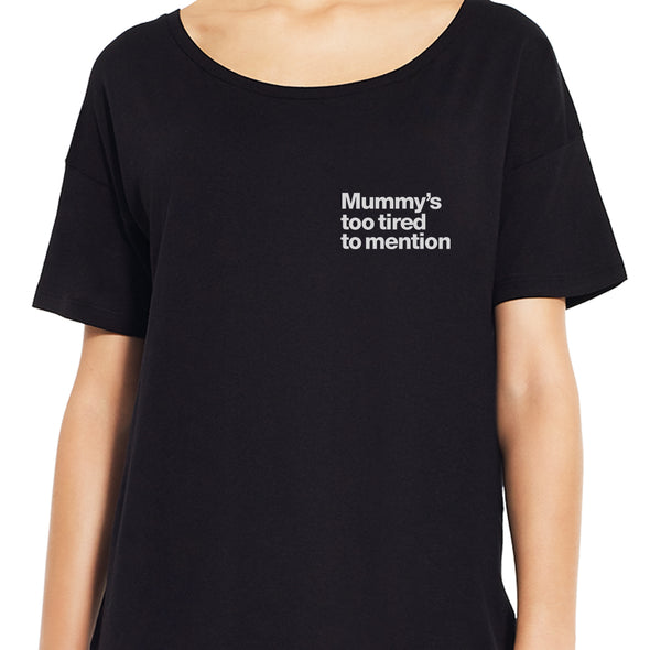 Mummy's too tired - Relaxed Fit Tee