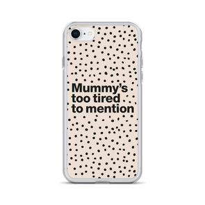 Mummy's too tired - iPhone Case