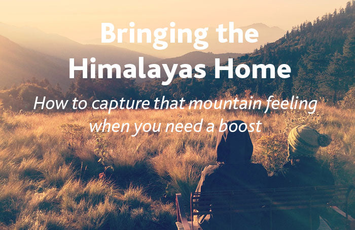 Bringing the Himalayas home