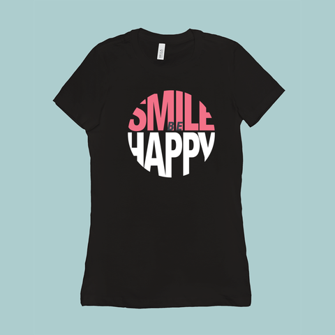 Smile Be Happy - Ladies T-Shirt