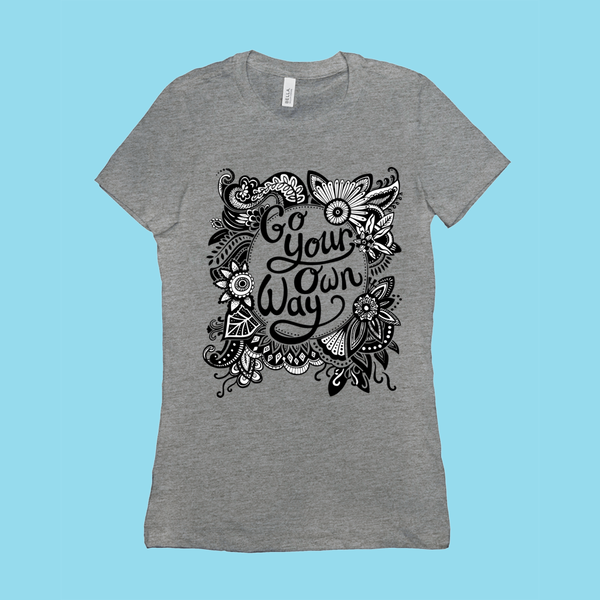 Go Your Own Way - Ladies T-Shirt