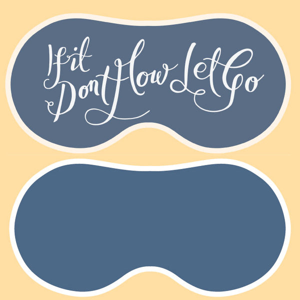 Eye Mask - Don't Flow