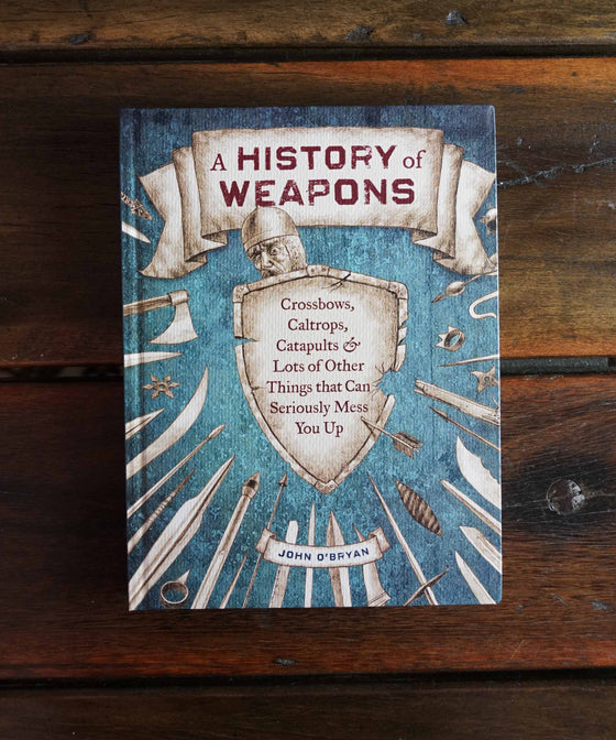 A History of Weapons.