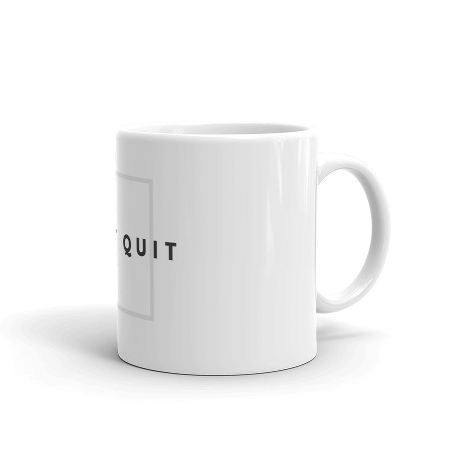 Don't Quit Mug - MommaFactor