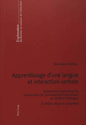 Apprentissage d'une langue et interaction verbale: Sollicitation, transmission et construction de connaissances linguistiques en situation exolingue 2 - Rayon FLE