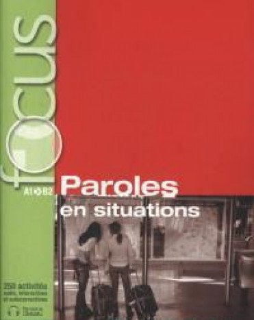 Focus : Paroles en situation + CD audio + corrigés + Parcours digital: Focus - Rayon FLE