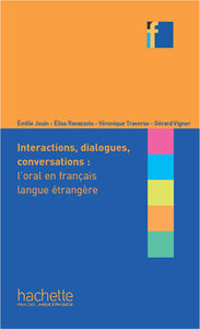 Interactions, dialogues, conversations - l'Oral en FLE