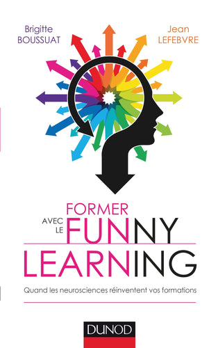 Former avec le Funny learning - Quand les neurosciences réinventent vos formations - Rayon FLE