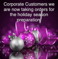 Corporate Customers we are now taking orders.