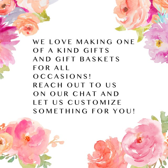 Let us make your one of a kind...