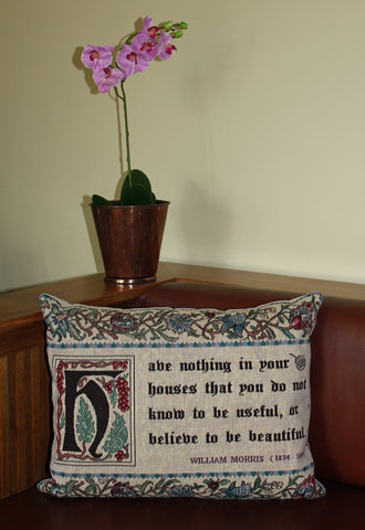 <p>Fine quality cotton jacquard loom woven tapestry cushion with beige velvet back featuring a famous quote by William Morris. Has a concealed zip-fastener and removable feather pad.</p>