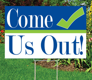 Come Check Us Out Yard Sign