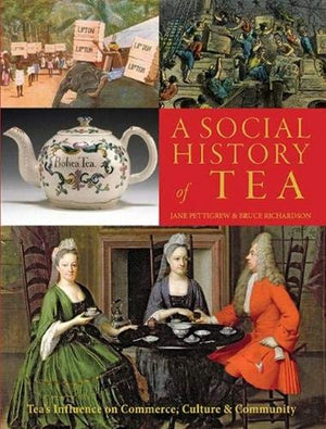"""A Social History of Tea"" by Jane Pettigrew & Bruce Richardson"