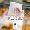 The 7 Secrets To Healthy Grocery Shopping By Registered Dietician Baraa El Sabbagh