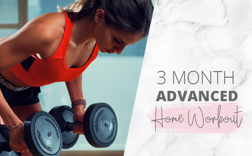 3 Month Advanced Home Workout