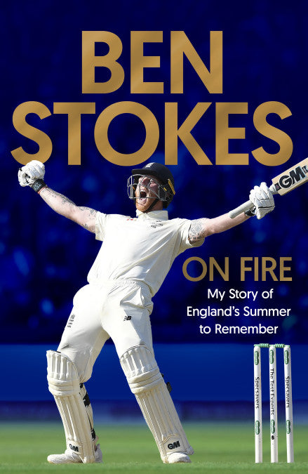 'ON FIRE: MY STORY OF ENGLAND'S SUMMER TO REMEMBER' BEN STOKES - SIGNED COPY HARDBACK