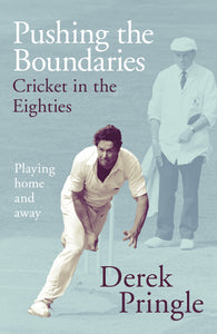 'PUSHING THE BOUNDARIES' BY DEREK PRINGLE - SIGNED COPY HARDBACK