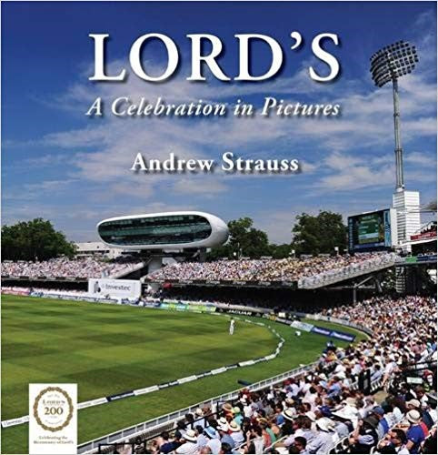 LORD'S: A CELEBRATION IN PICTURES ANDREW STRAUSS