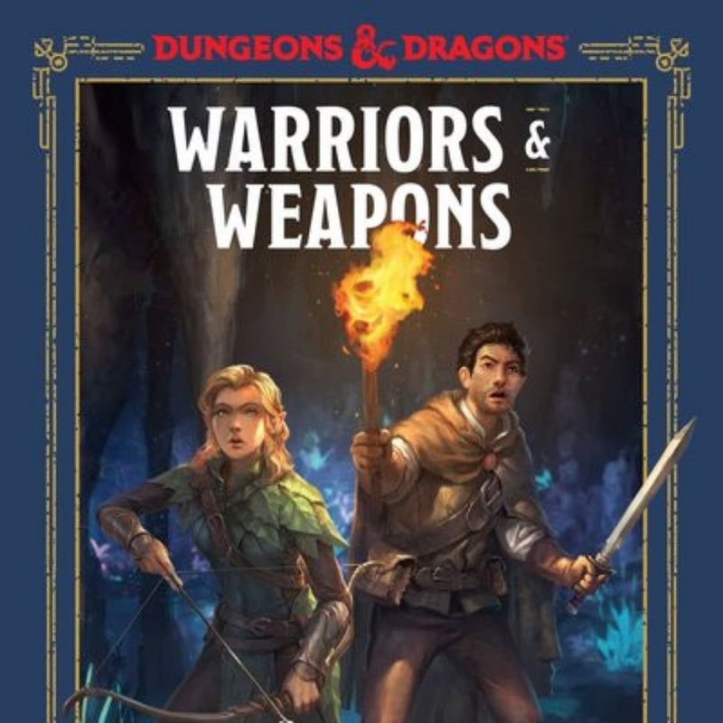 D&D Warriors and Weapons  ||  D&D A Young Adventurer's Guide