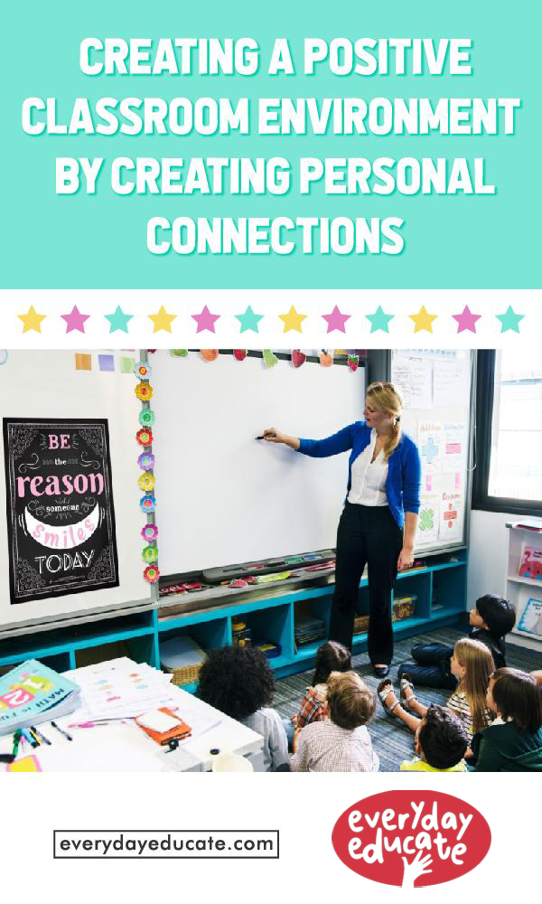Creating a Positive Classroom Environment By Creating Personal Connections