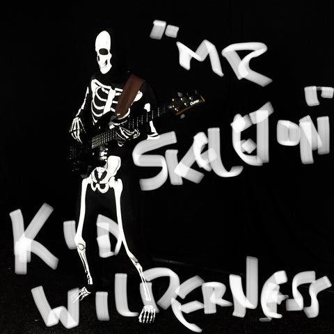 """Mr. Skeleton"" by Kid Wilderness"