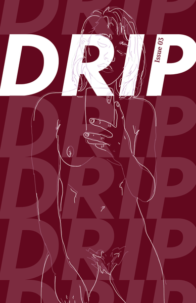 DRIP / Issue 03