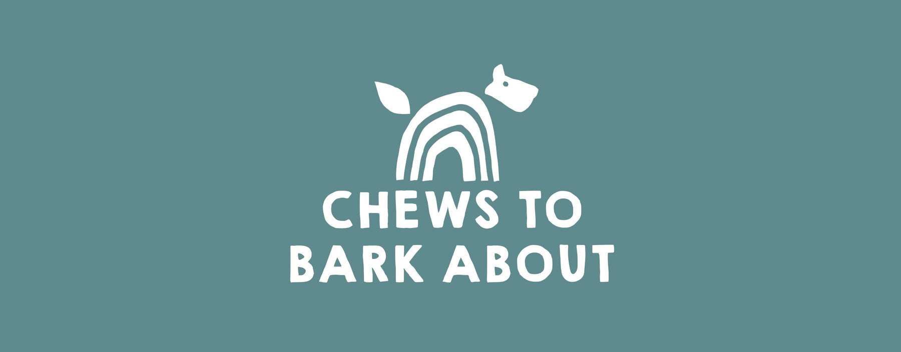 Chews To Bark About