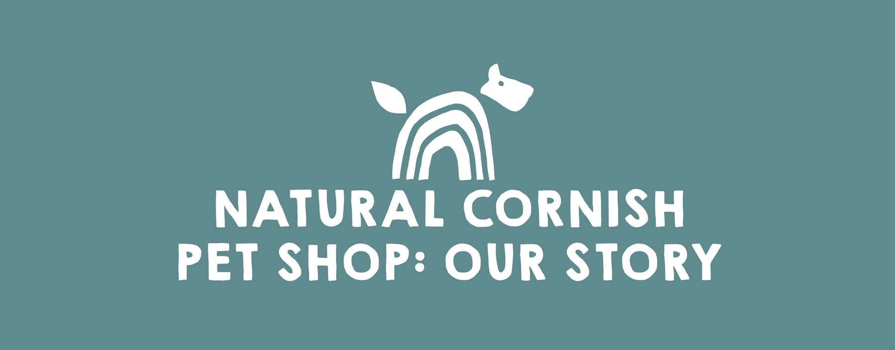 Natural Cornish Pet: Our Story