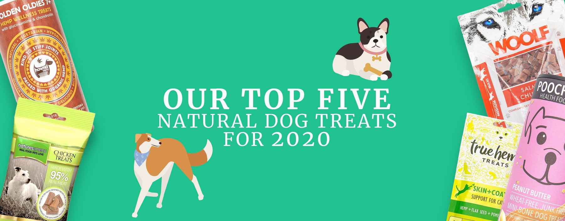 Our 2020 Top 5 Natural Dog Treats