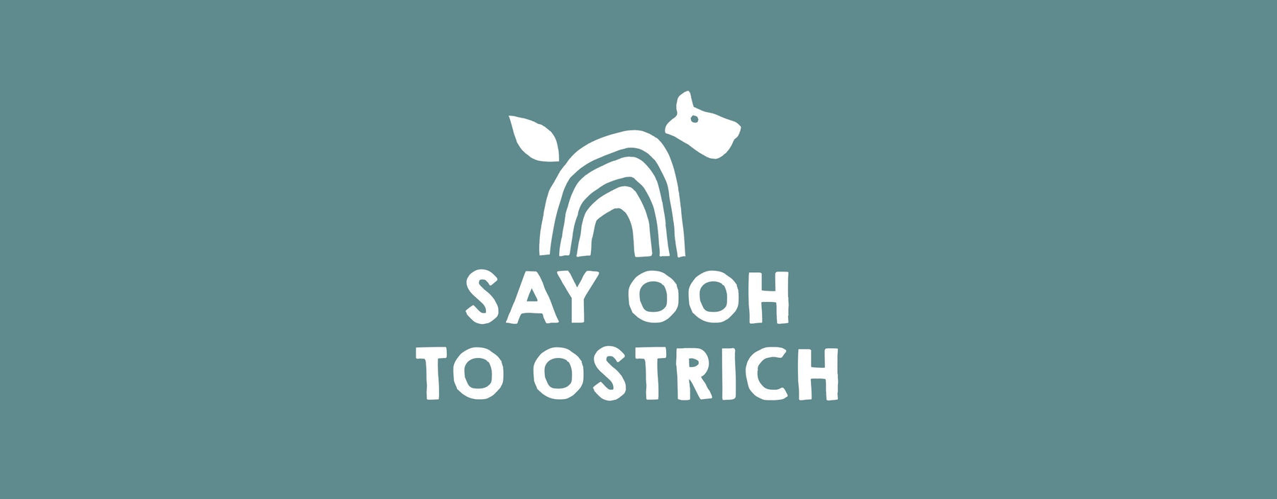 Say Ooh to Ostrich