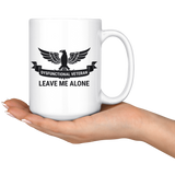 Dysfunctional Veteran - Leave Me Alone 15oz Coffee Mug