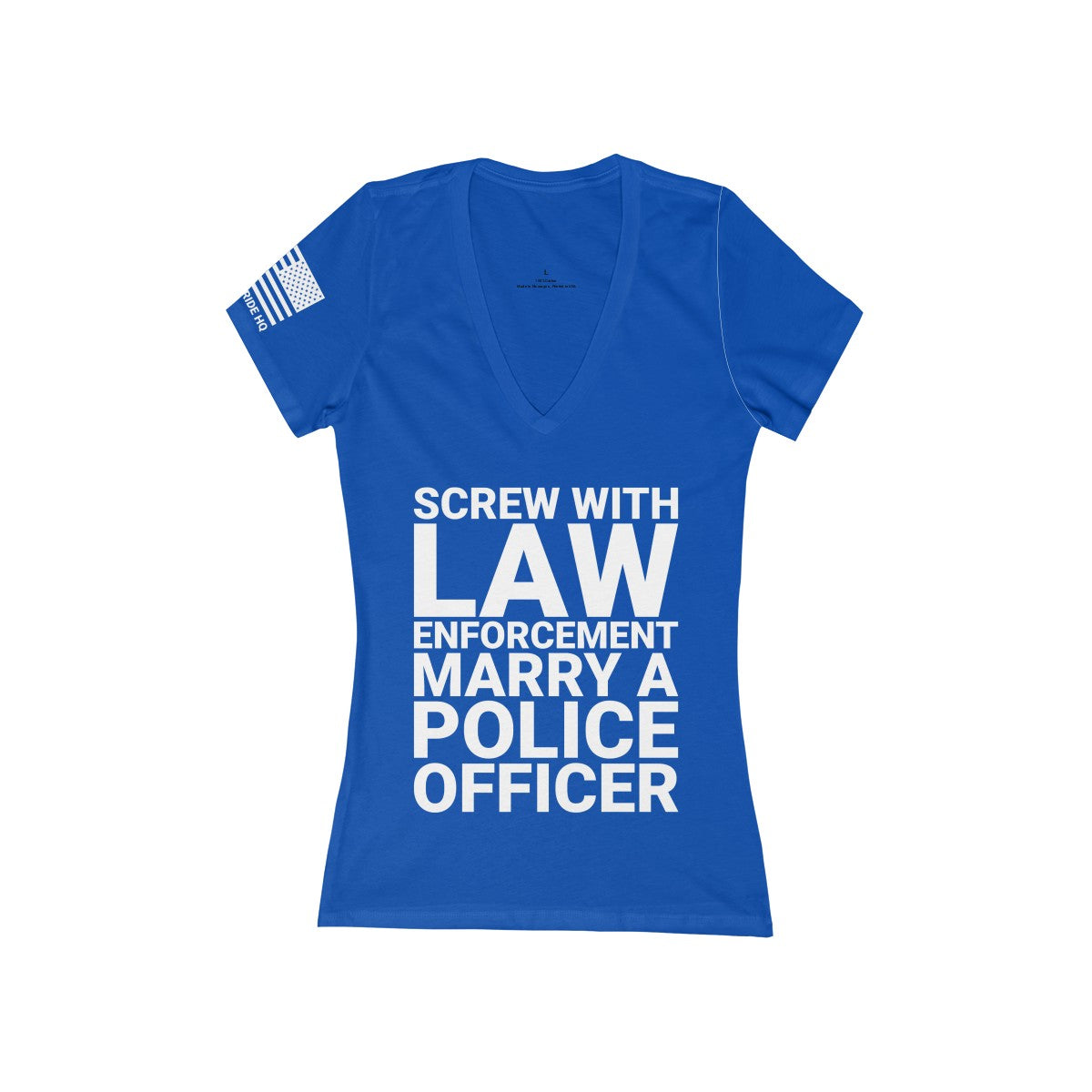 Screw with Law Enforcement - Marry a Police Officer Women's V-Neck Tee
