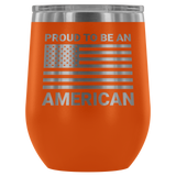Proud To Be An American Wine Tumbler