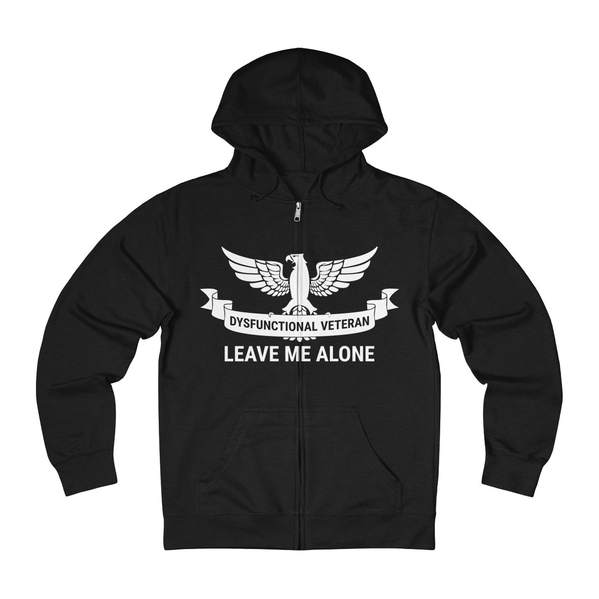 Dysfunctional Veteran - Leave Me Alone Zip Hoodie